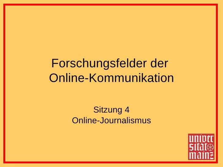 Forschungsfelder der  Online-Kommunikation Sitzung 4 Online-Journalismus