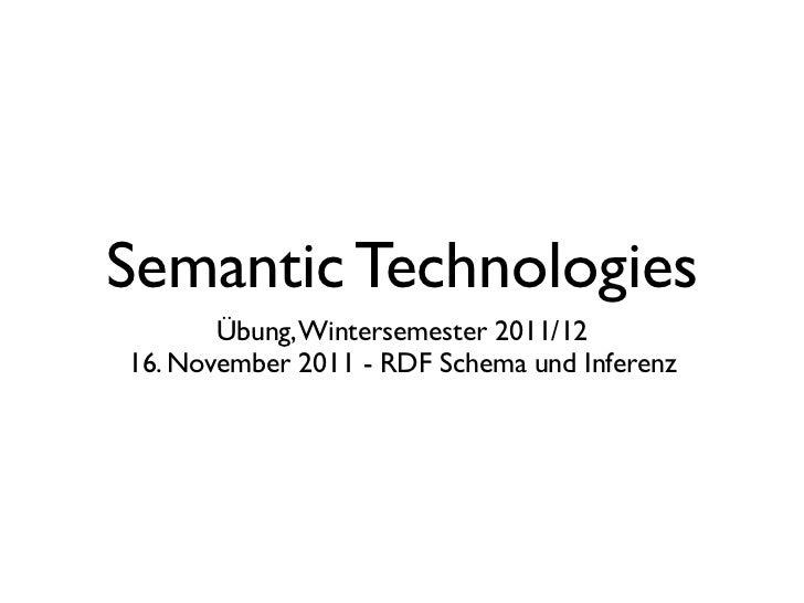 Semantic Technologies       Übung, Wintersemester 2011/1216. November 2011 - RDF Schema und Inferenz