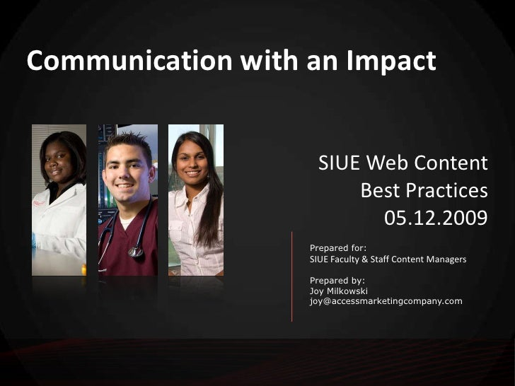 Communication with an Impact<br />SIUE Web Content <br />Best Practices<br />05.12.2009<br />Prepared for:<br />SIUE Facul...