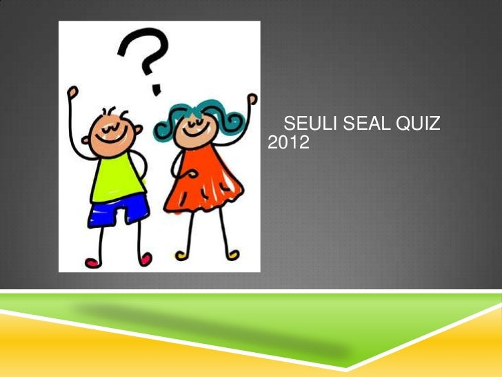 SEULI SEAL QUIZ2012