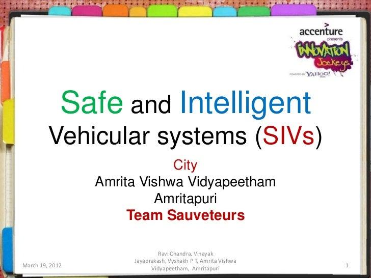 Safe and Intelligent         Vehicular systems (SIVs)                             City                 Amrita Vishwa Vidya...