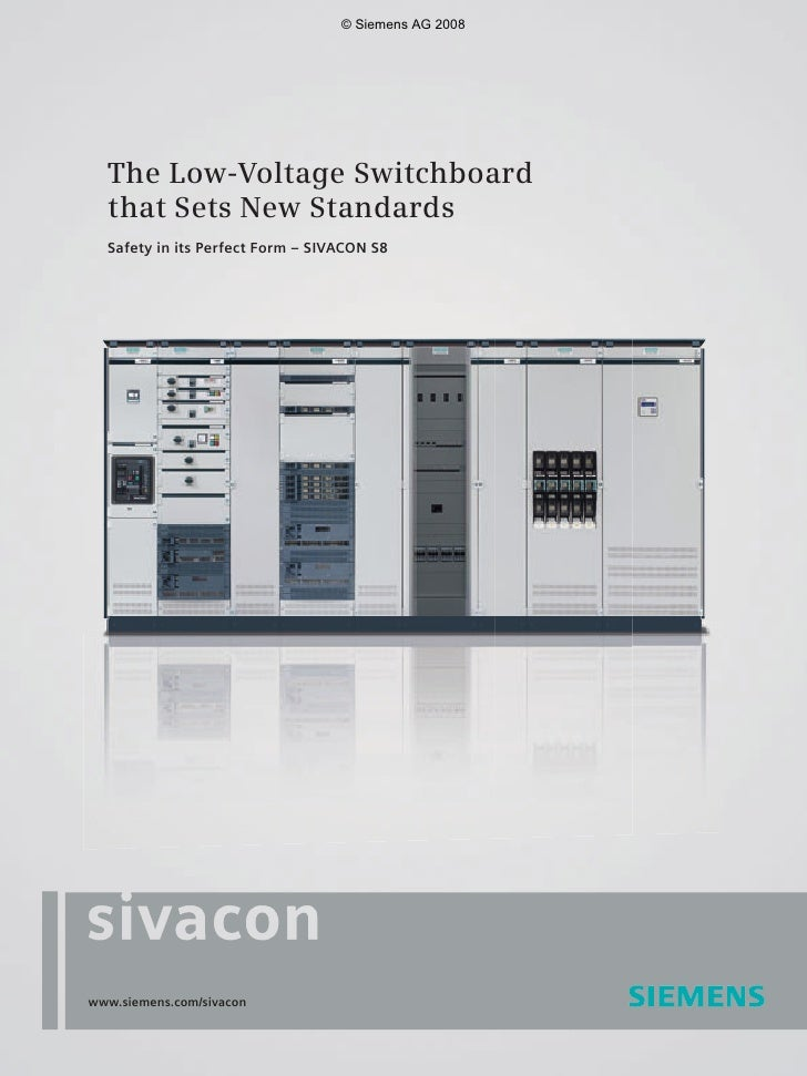 © Siemens AG 2008       The Low-Voltage Switchboard   that Sets New Standards   Safety in its Perfect Form – SIVACON S8   ...