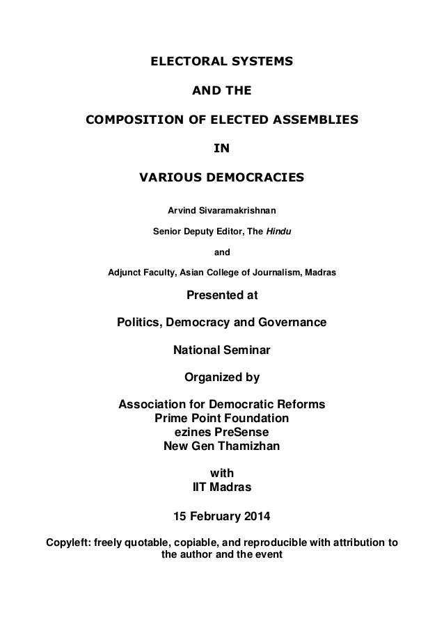 ELECTORAL SYSTEMS AND THE COMPOSITION OF ELECTED ASSEMBLIES IN VARIOUS DEMOCRACIES Arvind Sivaramakrishnan Senior Deputy E...