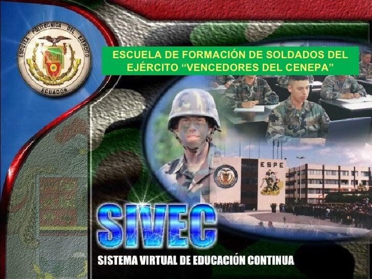 """ESCUELA DE FORMACIÓN DE SOLDADOS DEL EJÉRCITO """"VENCEDORES DEL CENEPA"""""""