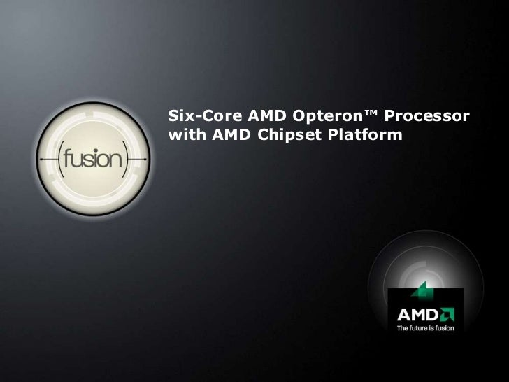 Six-Core AMD Opteron™ Processor with AMD Chipset Platform<br />