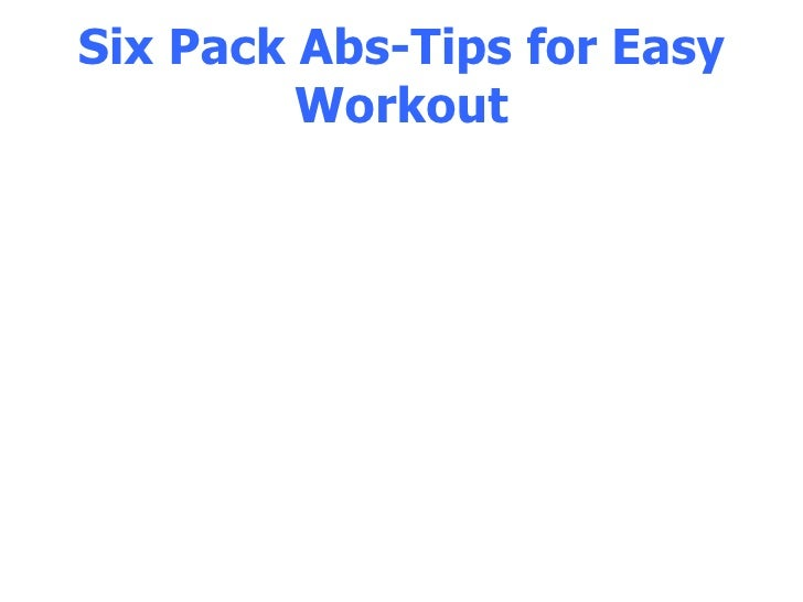 Six Pack Abs-Tips for Easy Workout