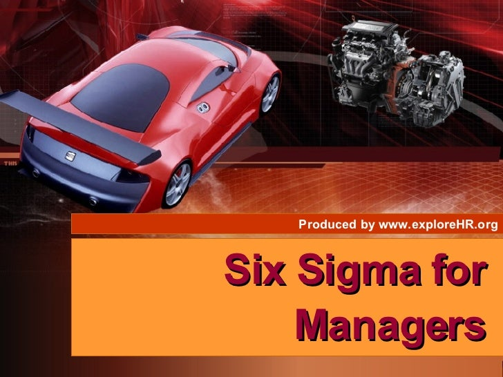 Six Sigma for Managers Produced by www.exploreHR.org