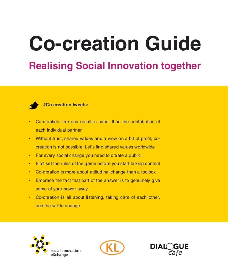 Co-creation GuideRealising Social Innovation together        #Co-creation tweets:• Co-creation: the end result is ri...