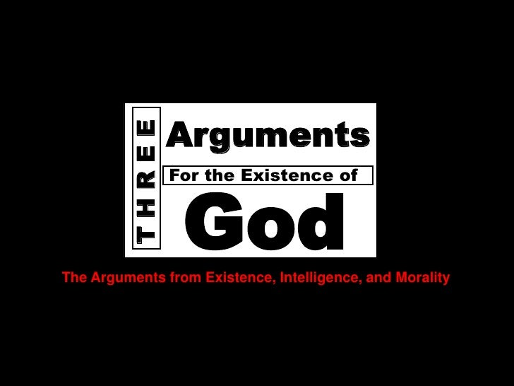 GodDoes                THREE   Arguments                        For the Existence of                         God       The...