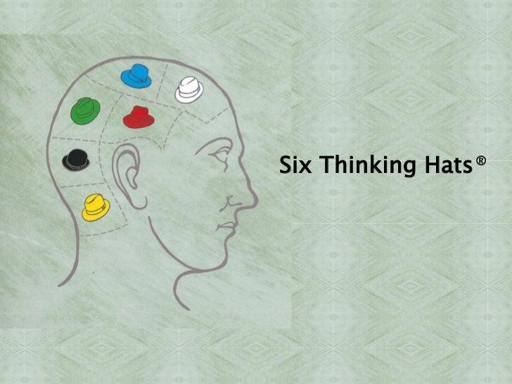 Six Thinking Hats ®