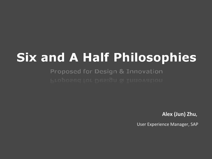 Six And Half Philosophies for Design & Innovation