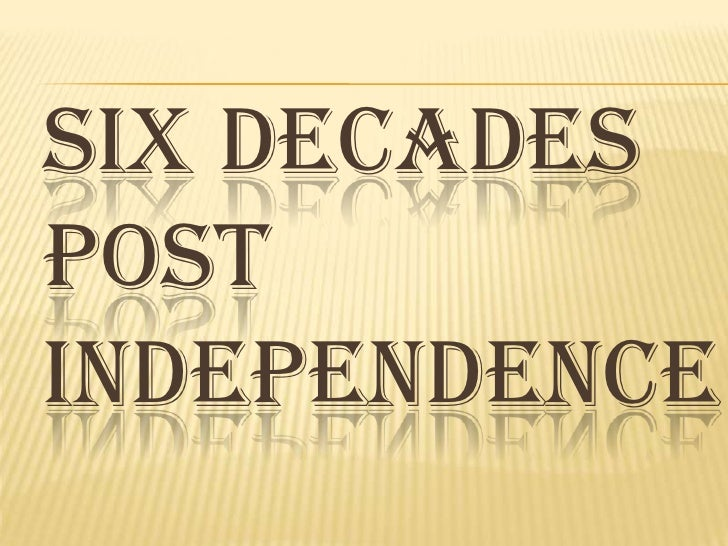 Six Decades Post Indeoendence Final