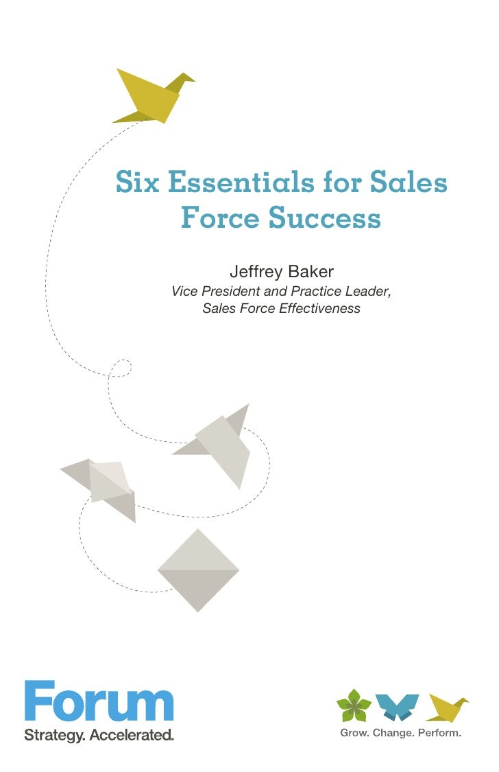Six Essentials for Sales     Force Success             Jeffrey Baker    Vice President and Practice Leader,         Sales ...