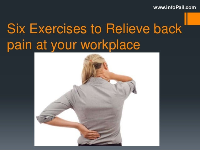 Six exercises to relieve back pain at your workplace