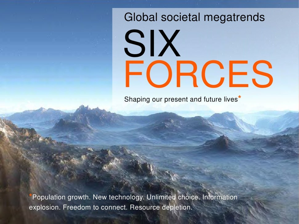 Megatrends: Six forces shaping our present and future lives