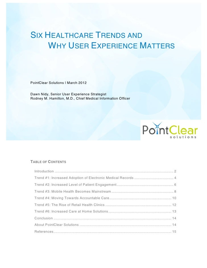 SIX HEALTHCARE TRENDS AND     WHY USER EXPERIENCE MATTERSPointClear Solutions | March 2012Dawn Nidy, Senior User Experienc...
