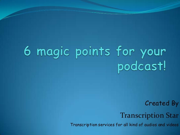 Six magic point for your podcast