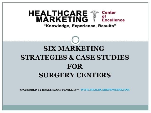 Six marketing strategies for Ambulatory Surgery Centers