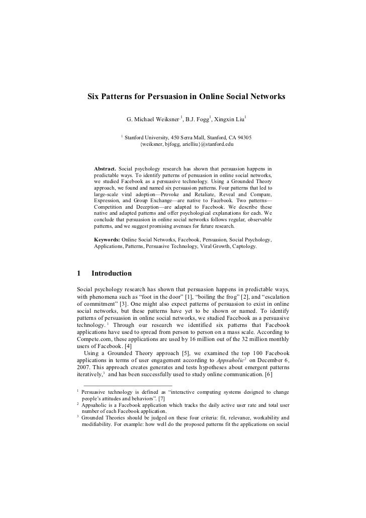 Six Patterns for Persuasion in Online Social Networks                         G. Michael Weiksner,1, B.J. Fogg1, Xingxin L...