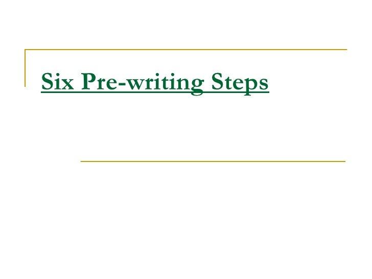 Six Pre-writing Steps