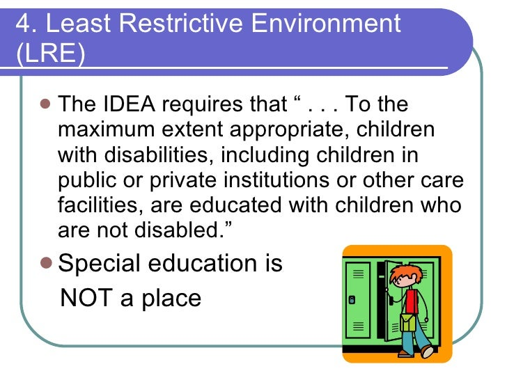 the principles of least restrictive environment in education Important court cases in special education is part of ese504: least restrictive environment - fape means student has right, to inclusion summary of court cases by major principles of idea children's rights council.