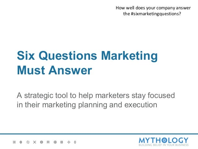 Six questions every marketer must answer tool by mythology