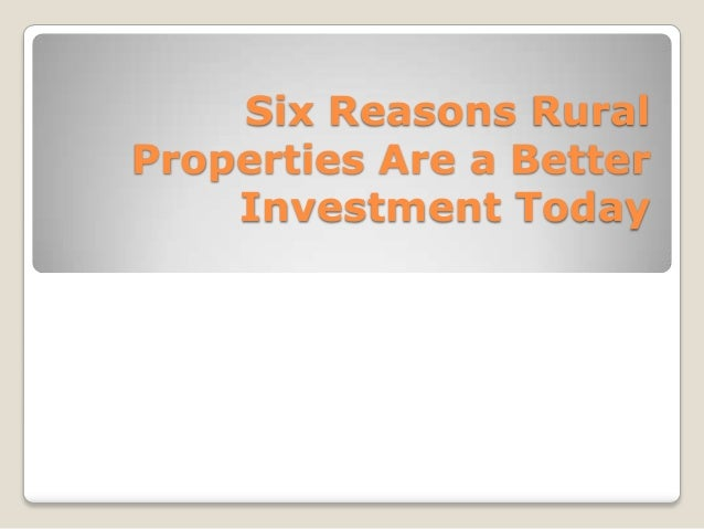 Six Reasons RuralProperties Are a BetterInvestment Today