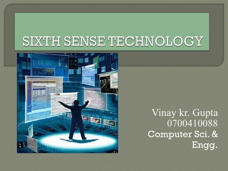Vinay kr. Gupta 0700410088 Computer Sci. & Engg .