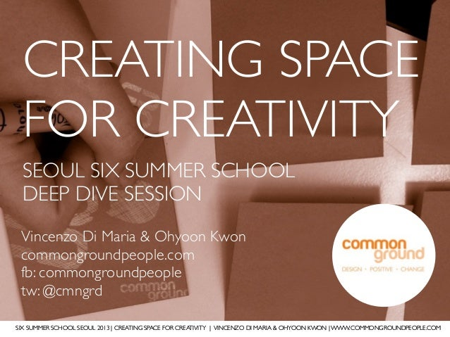 SIX SUMMER SCHOOL SEOUL 2013 | CREATING SPACE FOR CREATIVITY | VINCENZO DI MARIA & OHYOON KWON | WWW.COMMONGROUNDPEOPLE.CO...