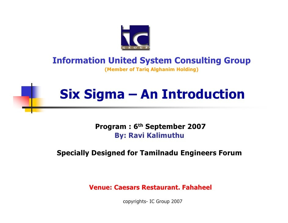 Information United System Consulting Group            (Member of Tariq Alghanim Holding) Six Sigma – An Introduction      ...