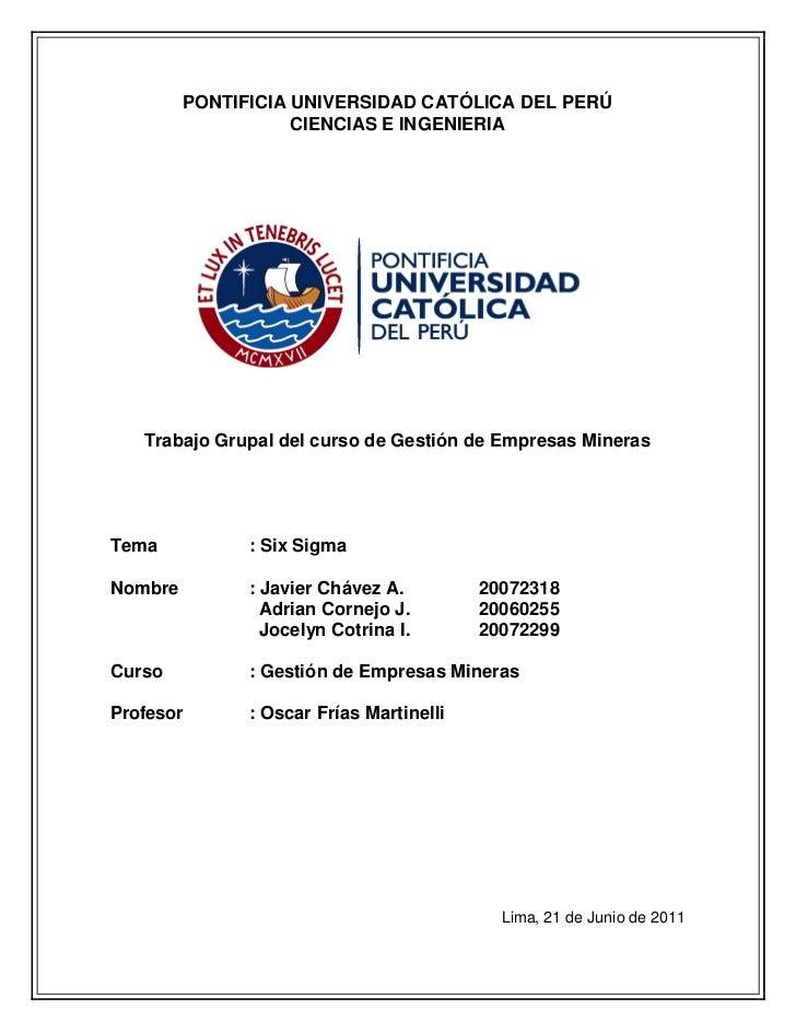 PONTIFICIA UNIVERSIDAD CATÓLICA DEL PERÚ                    CIENCIAS E INGENIERIA   Trabajo Grupal del curso de Gestión de...