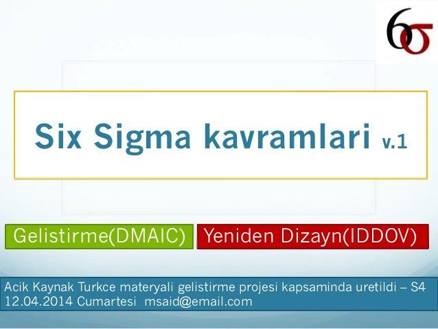 Six sigma kavramlari: Gelistirme (DMAIC)  ve Dizayn (IDDOV)