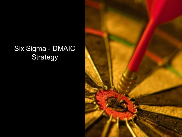 Six sigma dmaic strategy