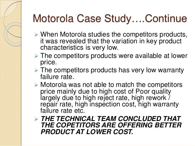 six sigma case study motorola Lean six sigma applications in oil and gas positivistic approach with case studies of lean as practiced the study shows the importance of six sigma and.