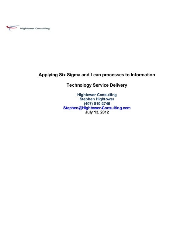 Applying Six Sigma and Lean processes to Information                   Technology Service Delivery                        ...