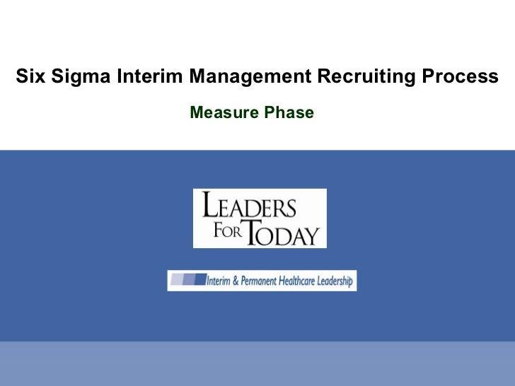 Six Sigma Interim Management Recruiting Process Measure Phase