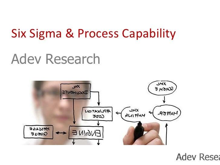 Six Sigma & Process CapabilityAdev Research<br />