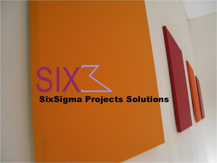 SixSigma Projects Solutions SIX