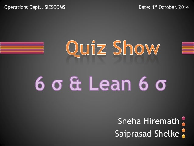 six sigma quiz Six sigma yellow belt examination questions free six sigma yellow belt review questions to pass six sigma yellow belt test questions for six sigma yellow belt exam questions pdf you must go through real exam for that we provide six sigma yellow belt certification questions answers real test we discuss in these free examination for six sigma yellow belt quiz from different topics like six.
