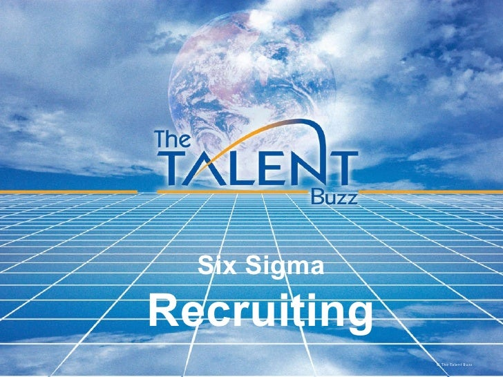 Six Sigma Recruiting © The Talent Buzz