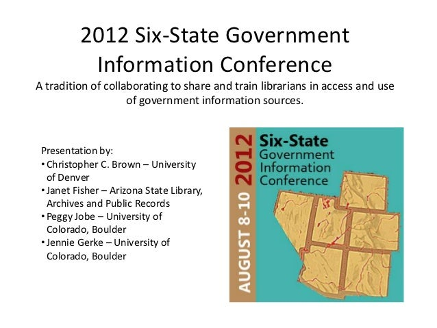 2012 Six-State Government           Information ConferenceA tradition of collaborating to share and train librarians in ac...