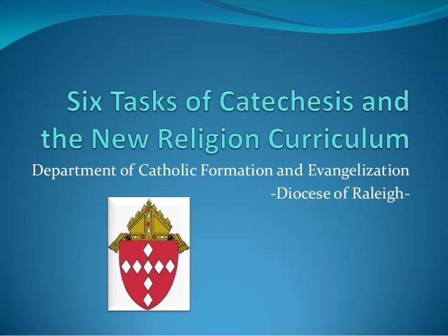 6 Tasks of Catechesis and the New Religion Curriculum