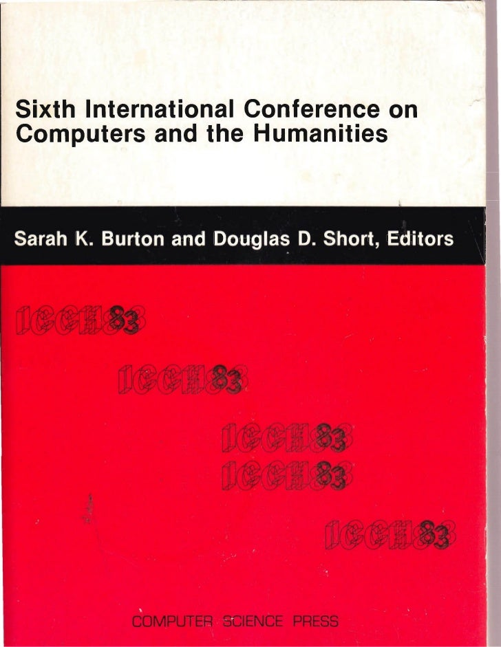 Sixth International Conference onComputers and the Humanities