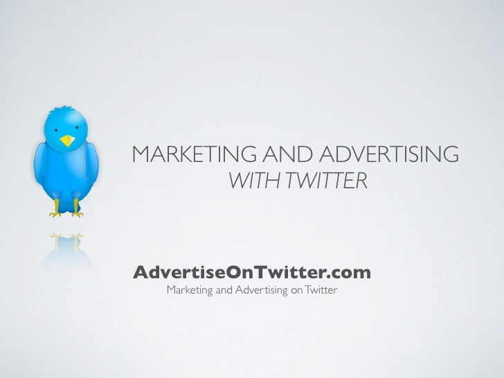 MARKETING AND ADVERTISING        WITH TWITTER   AdvertiseOnTwitter.com    Marketing and Advertising on Twitter