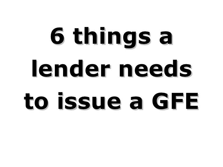 6 things a lender needs  before issuing  a GFE