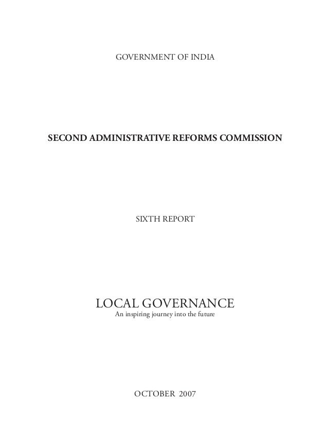 GOVERNMENT OF INDIASECOND ADMINISTRATIVE REFORMS COMMISSION                  SIXTH REPORT        LOCAL GOVERNANCE         ...