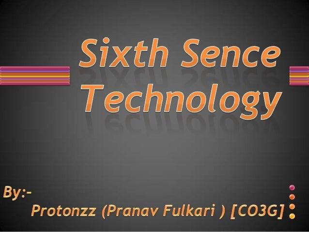Sixth Sence Technology