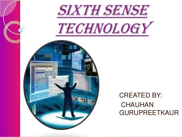 Sixth sense technology ppt