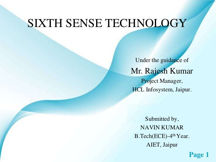 SIXTH SENSE TECHNOLOGY               Under the guidance of              Mr. Rajesh Kumar                Project Manager,  ...