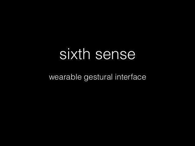 sixth sense wearable gestural interface